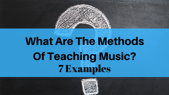 image what are the methods of teaching music?