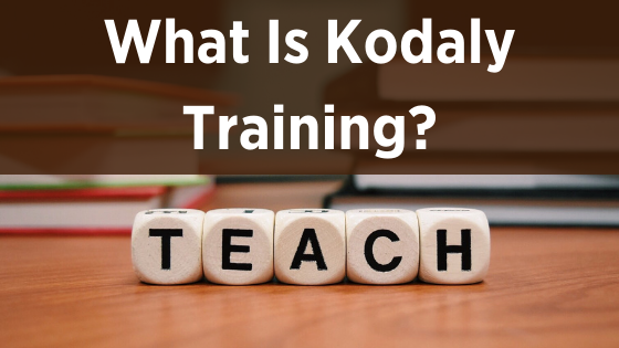 image what is kodaly training?