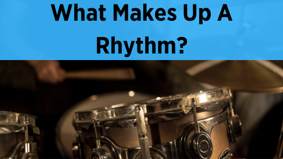image what makes up a rhythm?