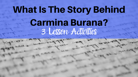 image what is the story behind carmina burana? with 3 lesson activities