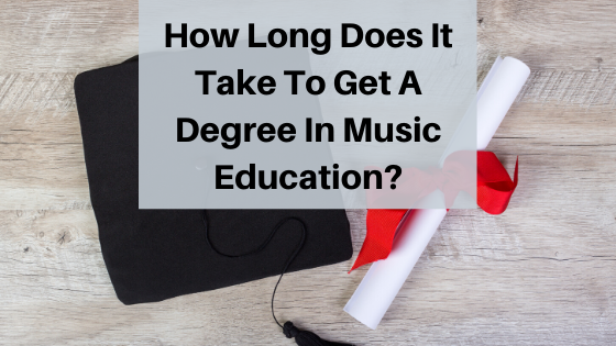 image how long does it take to get a degree in music education