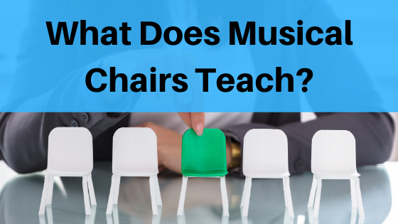 image what does musical chairs teach?