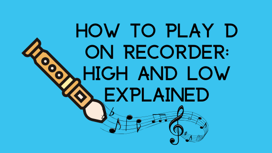 image how to play d on recorder high and low explained banner