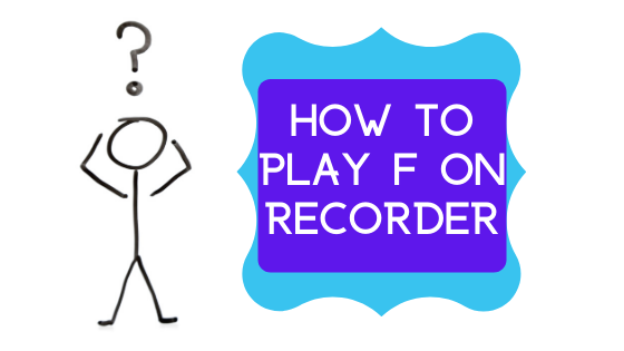 image how to play F on recorder banner